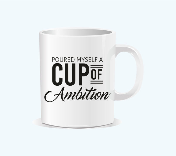 Coffee Mug - A Cup Of Ambition!-Home-PropShop24.com