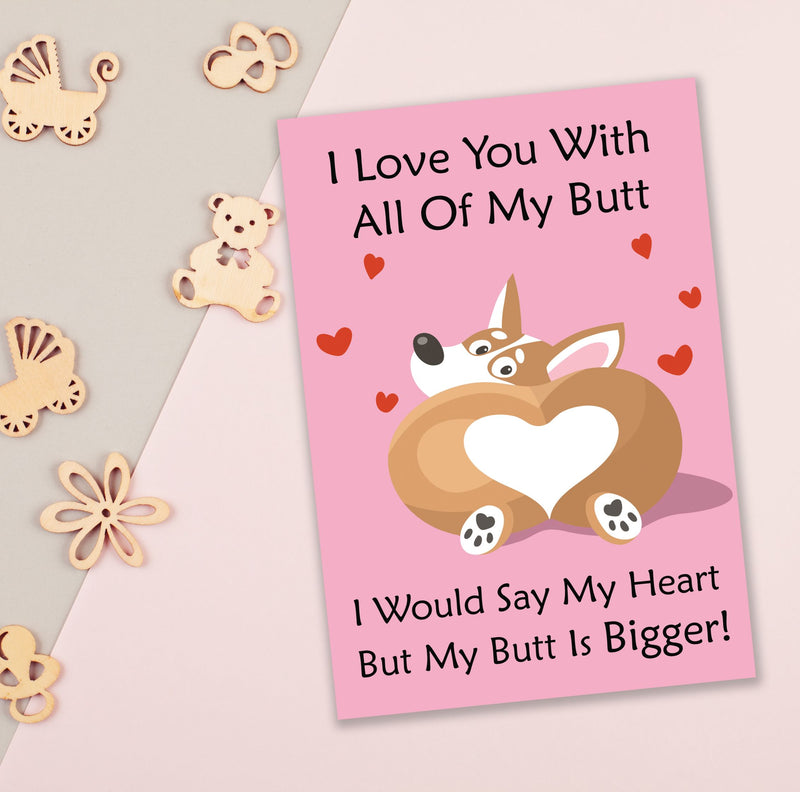 Valentines Day Greeting Card - I Love You With All Of My Butt-GREETING CARDS-PropShop24.com