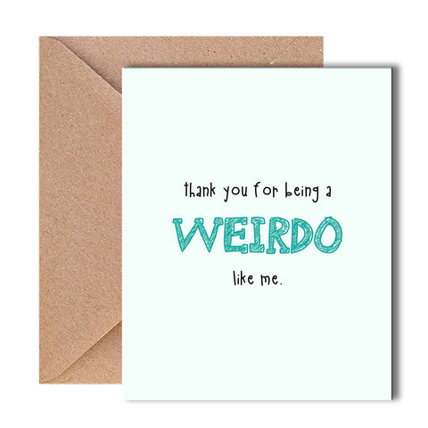 Greeting Card - Thank you for being a weirdo