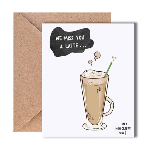 Greeting Card - We miss you a latte
