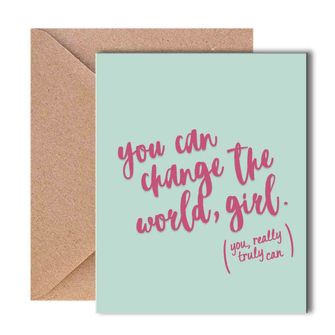 Greeting Card - You can change the world