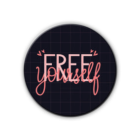 Badge/Magnet - Free Yourself-HOME-PropShop24.com