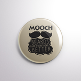 BADGE - Mooch & Beard Make Everything Better-HOME-PropShop24.com