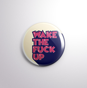 BADGE - Wake The Fuck Up-HOME-PropShop24.com