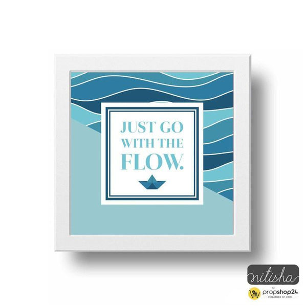 Frame - Just Go With The Flow-Home-PropShop24.com