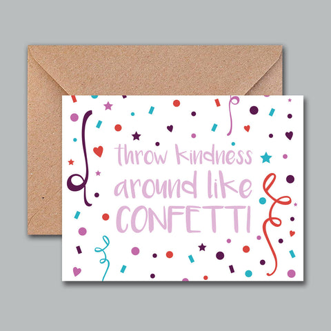 Greeting Card - Throw Kindness Around Like Confetti - propshop-24