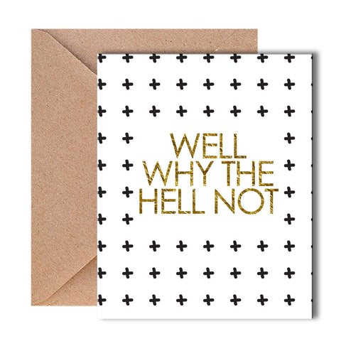 Greeting Card - Why The Hell Not - propshop-24