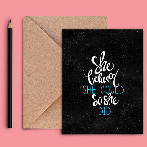 Greeting Card - SHE BELIEVED SHE COULD SO SHE DID - propshop-24