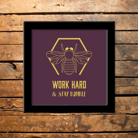 Frame -  Work Hard And Stay Bumble