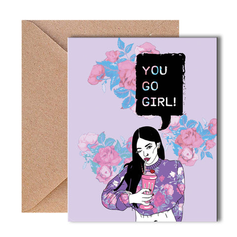 Greeting Card - You Go Girl