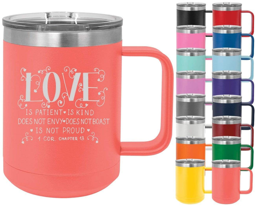 1 Corinthians 13 Love Is Patient Love Is Kind Does Not Envy Does Not Boast Is Not Proud - 15oz Powder Coated Inspirational Coffee Mug