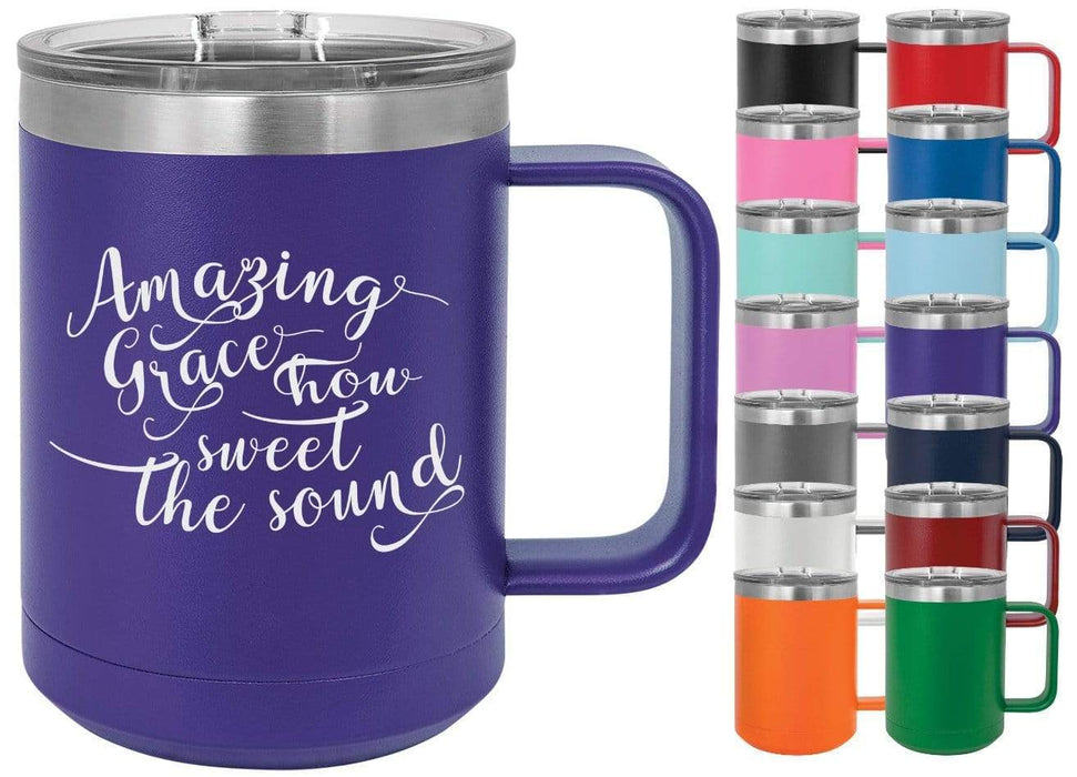 Amazing Grace How Sweet The Sound 15 oz. Insulated Powder Coated Inspirational Coffee Mug
