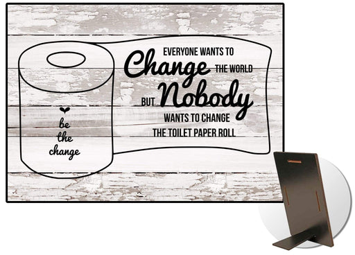 Be The Change Kickstand Sign