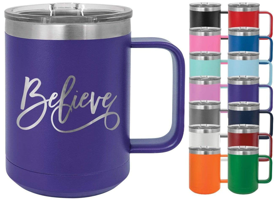 Believe 15 oz. Insulated Powder Coated Inspirational Coffee Mug