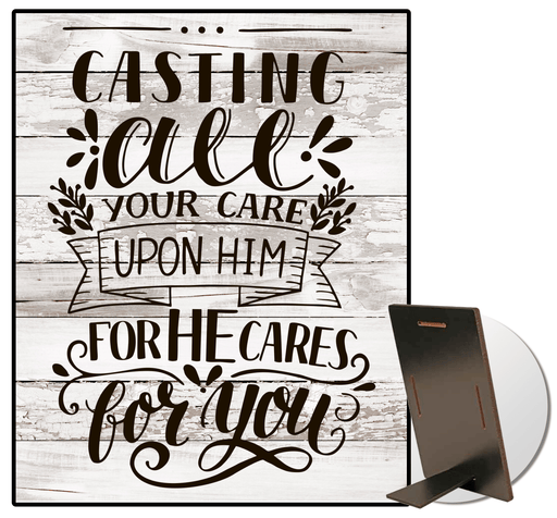 Casting All Your Cares Upon Him Kickstand Sign