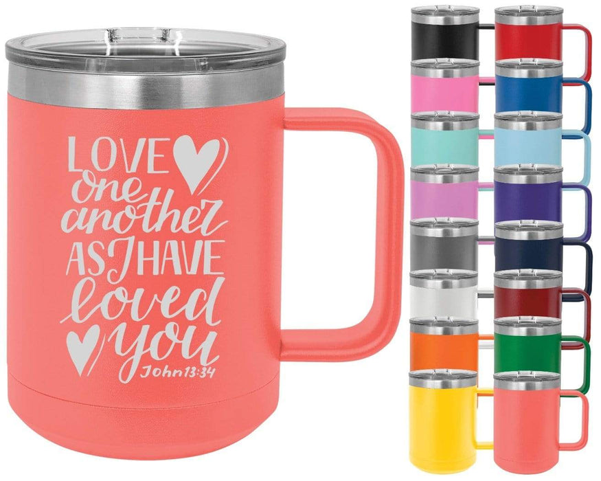 John 13:34 Love One Another As I Have Loved You - 15oz Powder Coated Inspirational Coffee Mug