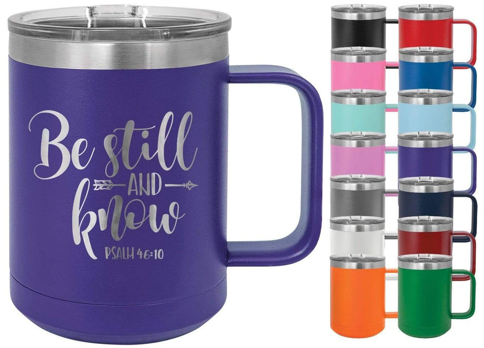 Psalm 46:10 Be Still and Know (Arrow Design) 15 oz. Insulated Powder Coated Inspirational Coffee Mug