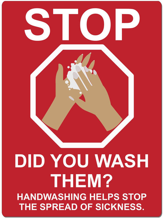 "Stop - Did You Wash Them? - 6"" x 8"" Ready to Mount Safety Sign"