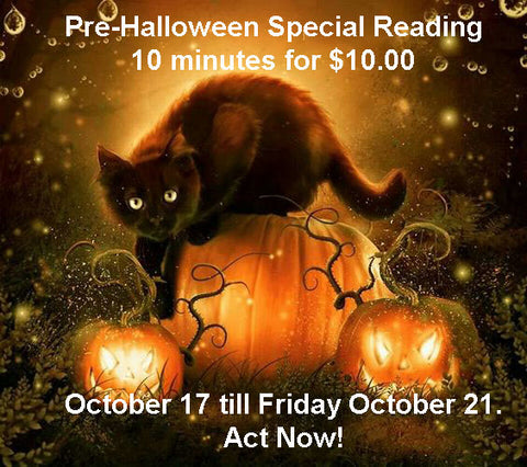 Pre-Halloween Special Reading 10 minutes for $10.00