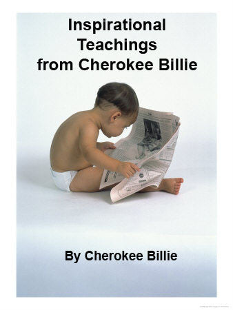Inspirational Teachings from Cherokee Billie - Cherokee Billie Spiritual Advisor