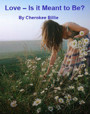 Love – Is it Meant to Be? | Cherokee Billie Spiritual Advisor