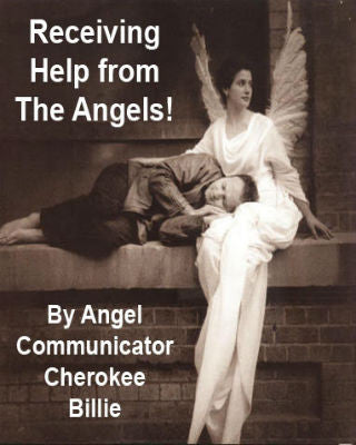 Receiving Help From The Angels.  Ebook with Cherokee Billie only $7.00