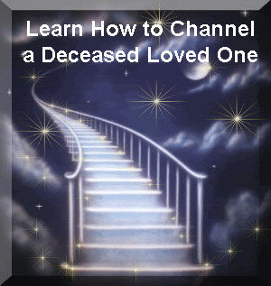 How to Channel a Deceased Loved One Audio Class