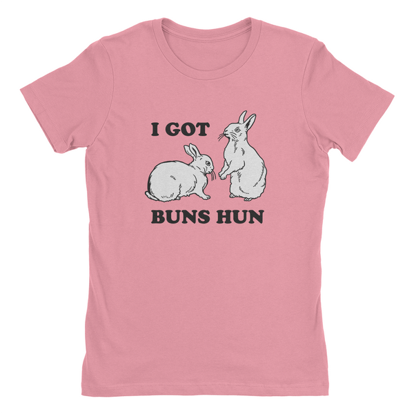 I Got Buns Hun T-Shirt