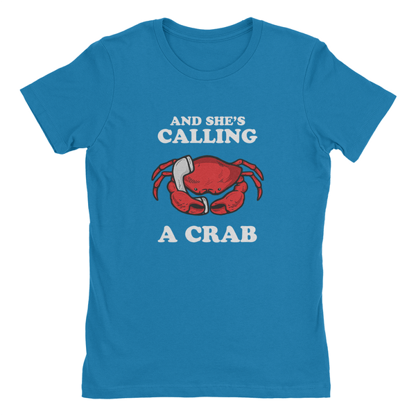 And She's Calling A Crab T-Shirt