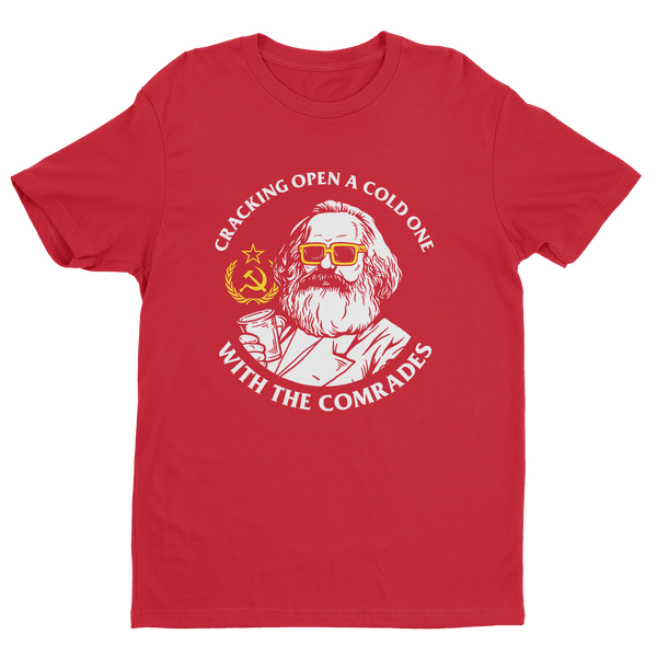 Cracking Open A Cold One With The Comrades T-Shirt