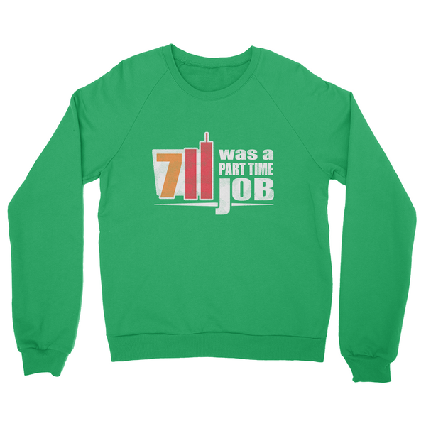 7/11 Was A Part Time Job Sweater