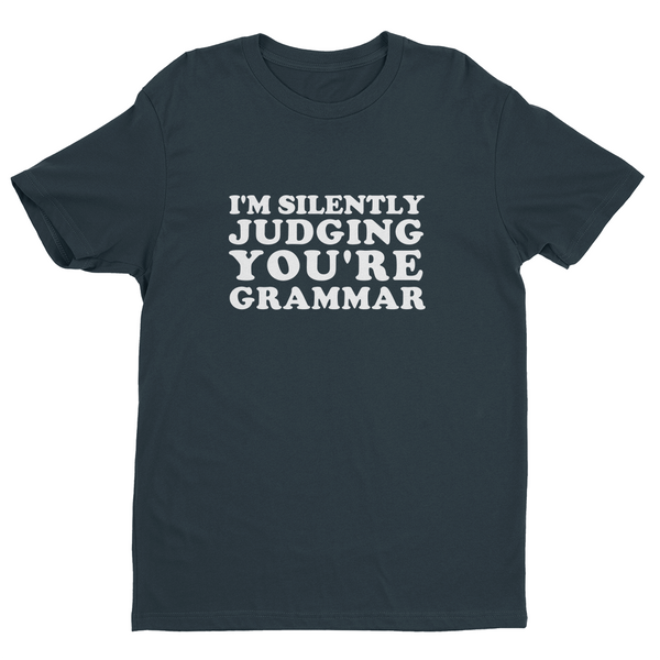 I'm Silently Judging You're Grammar T-Shirt