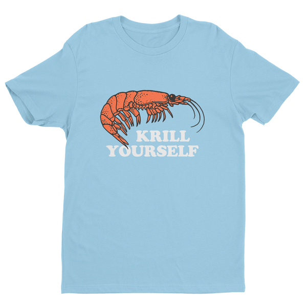 Krill Yourself Tee