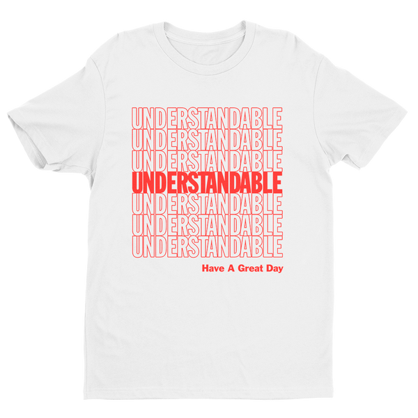 Understandable Have A Great Day T-Shirt