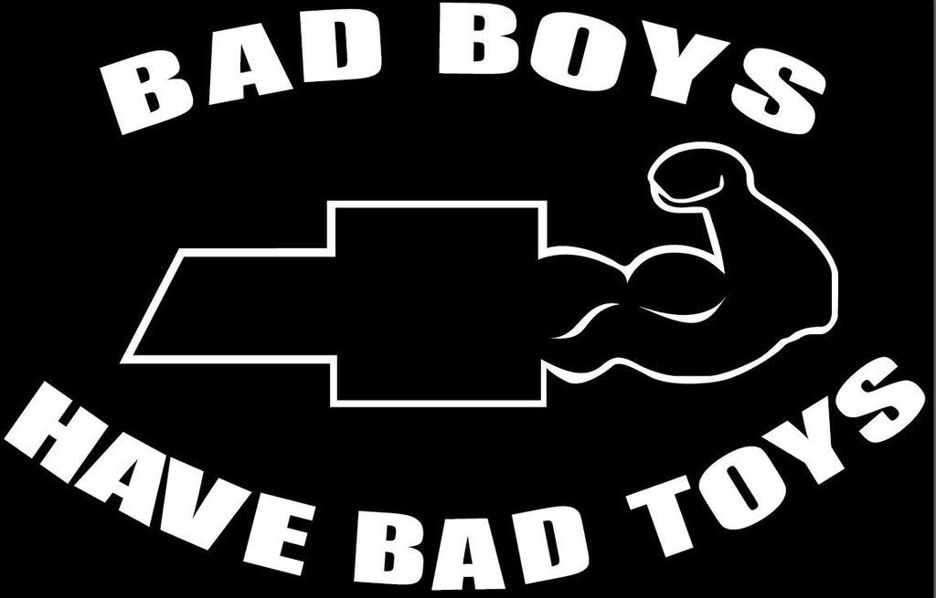BAD BOY HAVE BAD TOYS Chevy Chevrolet sticker Viny - MyMonkeySticker.com