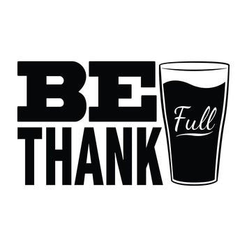 Be Thankfull  Vinyl Car/Laptop/Window/Wall Decal - MyMonkeySticker.com