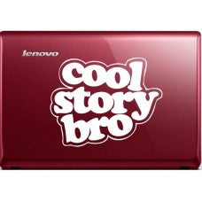 Cool Story Bro Automobile Decal Car Window Decal Tablet PC Computer Automobile Window Wall Laptop Notebook Ipad cell phone - MyMonkeySticker.com