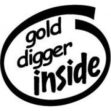 Gold Digger Inside Automobile Car Window Decal Tablet PC Sticker Automobile Window Wall Laptop Notebook Etc. Any Smooth Surface - MyMonkeySticker.com