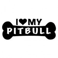 I love my pitbull dong bone Animal Automobile Car Window Decal Tablet PC Sticker Automobile Window Wall Laptop Notebook Etc. - MyMonkeySticker.com