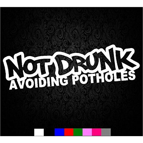 Not Drunk Avoiding Potholes Funny Vinyl Decal sticker JDM Drift Honda lowered For wall car window - MyMonkeySticker.com