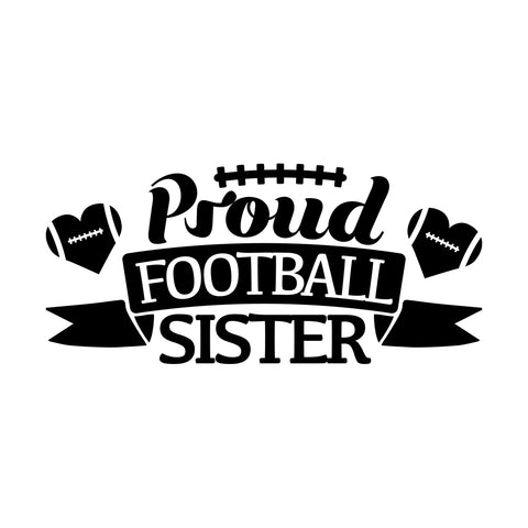 Proud Sister Viny decal Football Laptop Stickers Wall Stickers Long Lasting