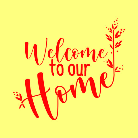 Welcome to our home sayings