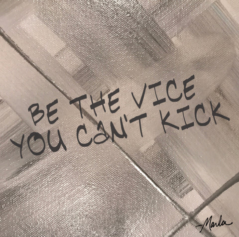Be The Vice You Cant Kick Marla Poster Art