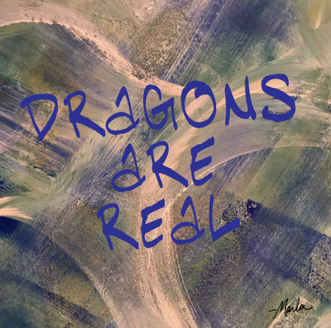 Dragons Are Real Marla Poster Art