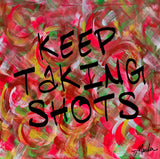 Keep Taking Shots Marla Poster Art