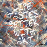 Life Tastes Better With Art Marla Poster Art