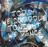 Today We Cuddle Tonight We Dance Marla Poster Art