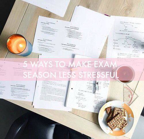 5 Ways to Make Exam Season Less Stressful