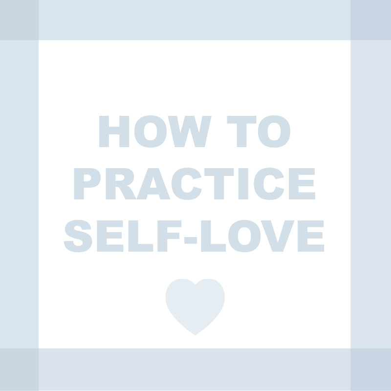 How To Practice Self-Love