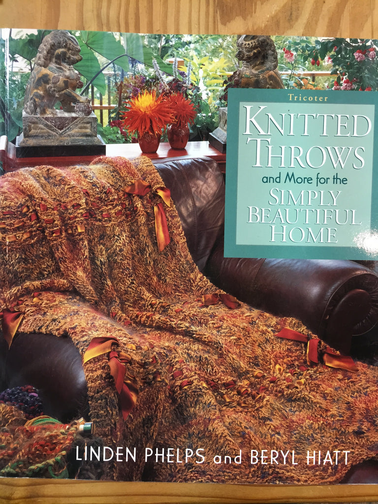 Knitted Throws and more for the Simply Beautiful Home by Linden Phelps and Beryl Hiatt